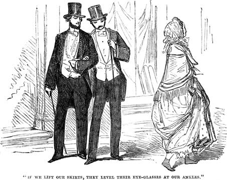 Illustrated cartoon of the Victorian Dilemma, 'If we lift our skirts, they level their eye-glasses at our ankles'.