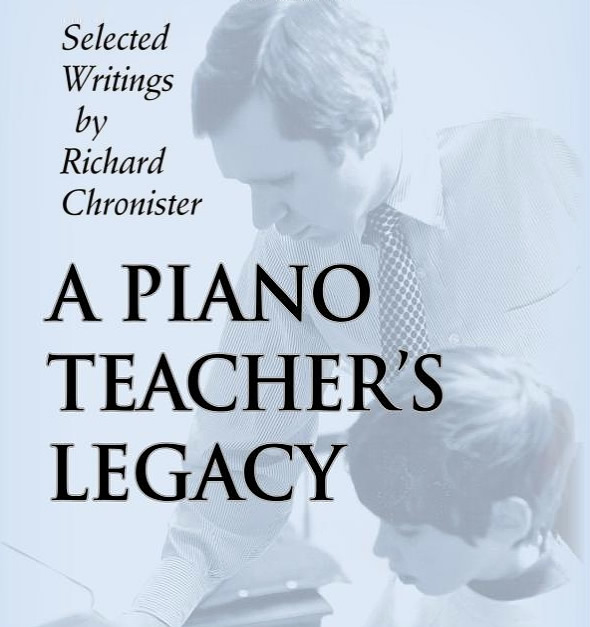 Book cover of 'A Piano Teacher's Legacy: Selected Writings by Richard Chronister,' published in 2005.